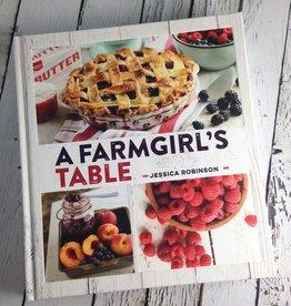 GIBBS SMITH A Farmgirl's Table