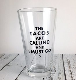 Tacos are Calling Pint Glass