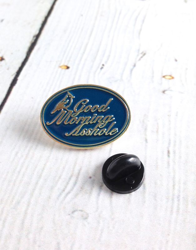 """Good Morning Asshole"" Enamel Pin"