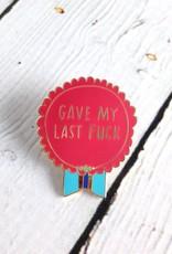Gave My Last Fuck Pin