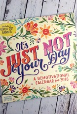 It's Just Not Your Day 2018 Wall calendar