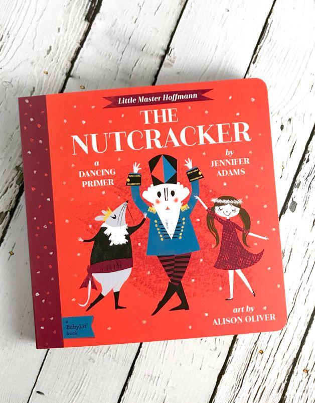 The Nutcracker A BabyLit Dancing Primer
