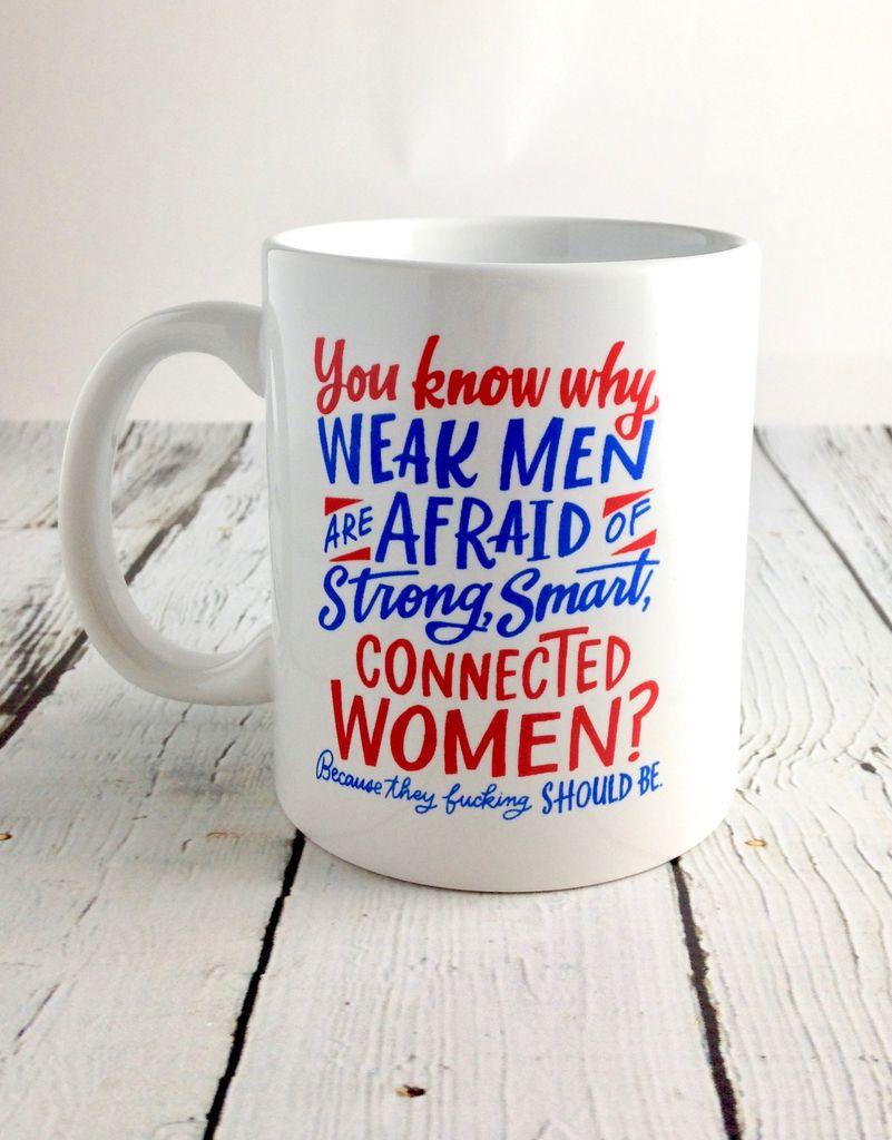 """Weak Men Are Afraid"" Mug"