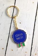 Stayed Nasty Keychain