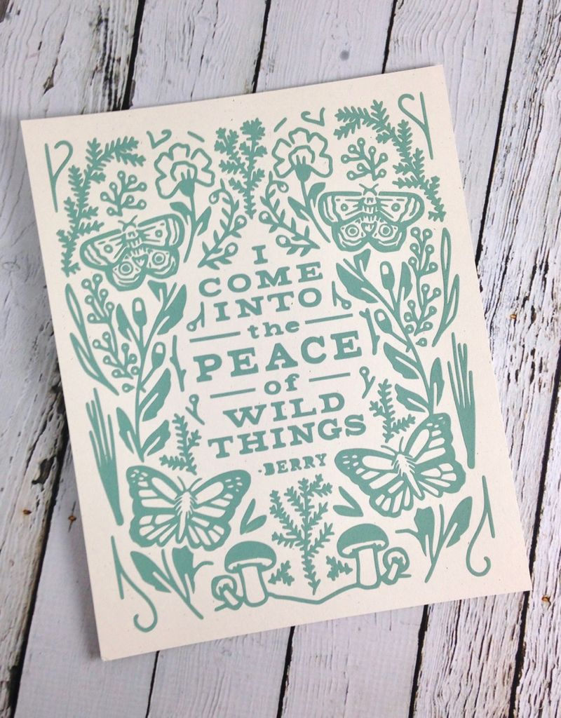 The Peace Of Wild Things Print
