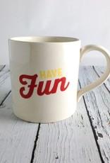 Have Fun Mug