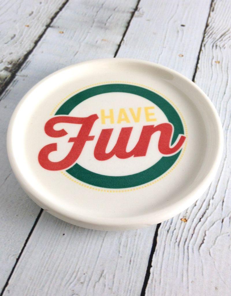Have Fun Mini Dish