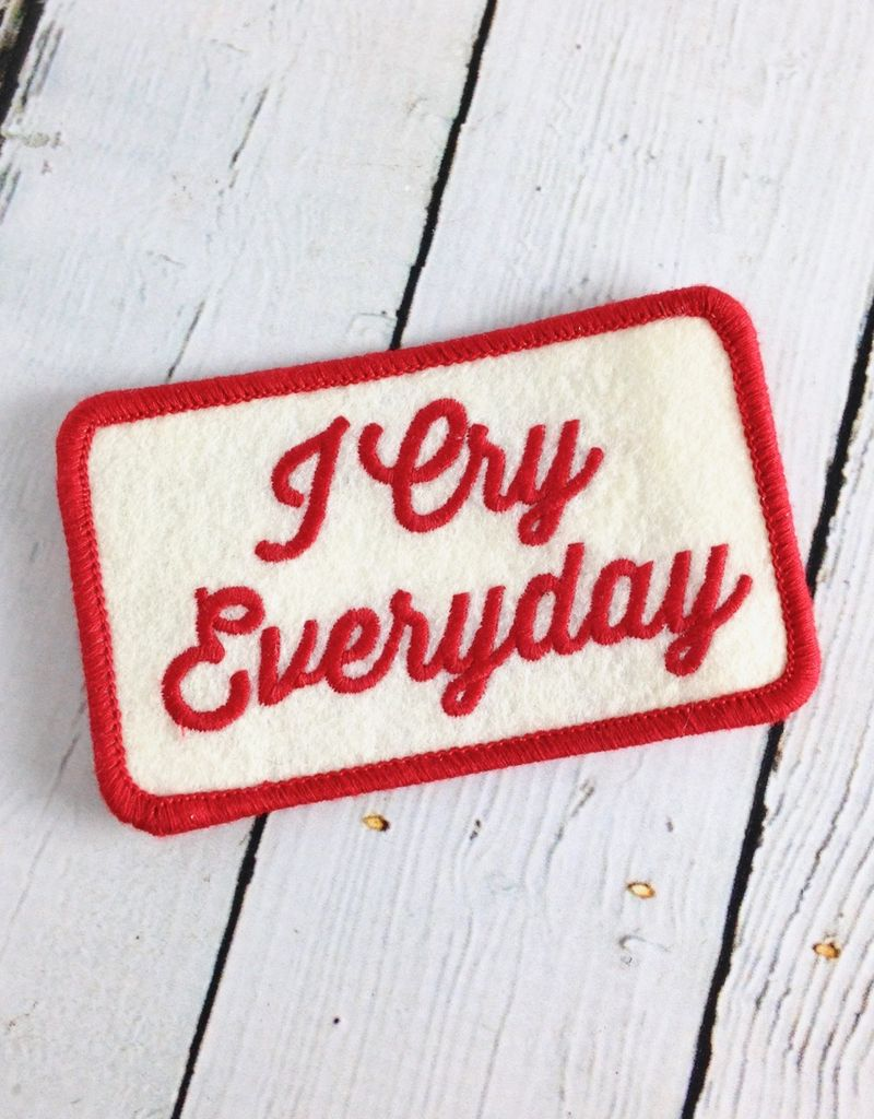 I Cry Everyday Patch