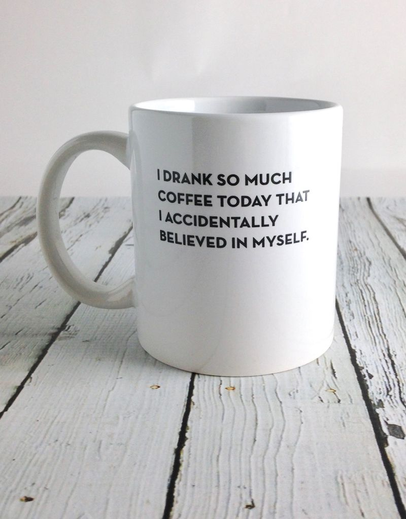 I Accidentally Believed in Myself Mug