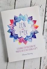 Zen as F*ck: A Journal for Not Giving a F*uck