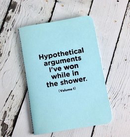 Hypothetical Arguments I've Won in the Shower Journal