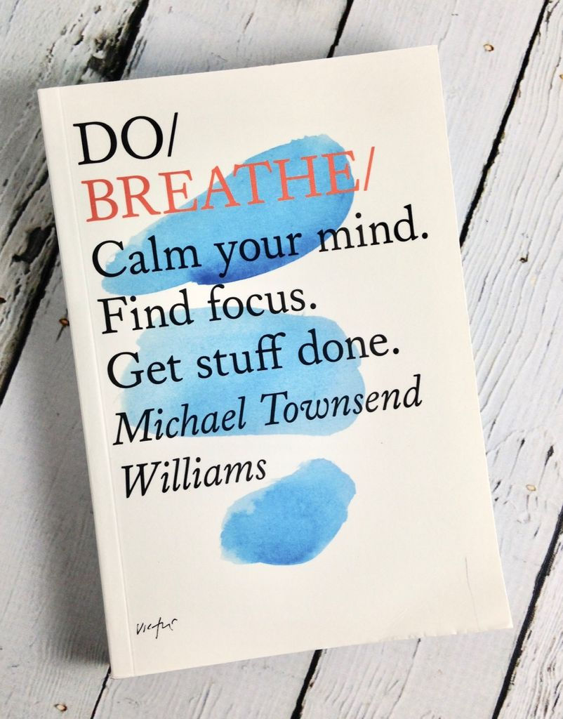 Do Breathe: Calm your mind. Find focus. Get stuff done.