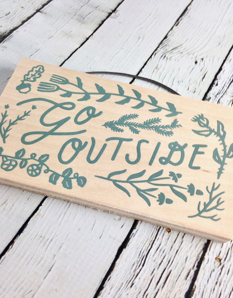 Go Outside Birch Sign