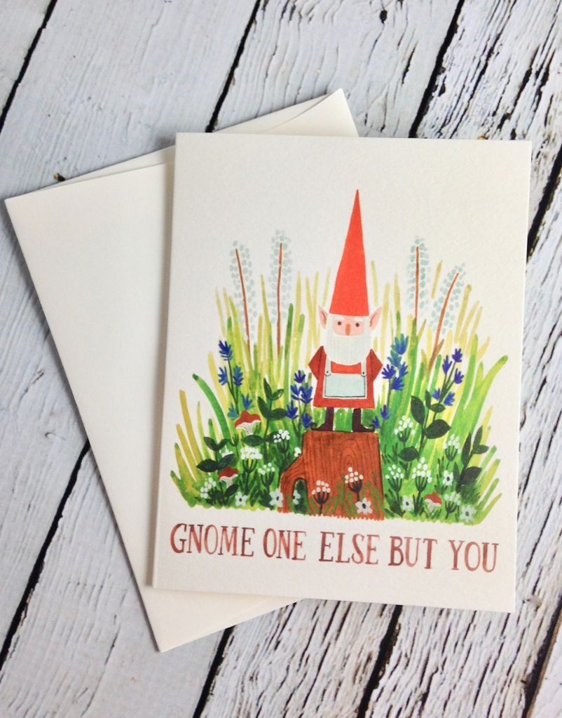 Gnome One Else But You Card