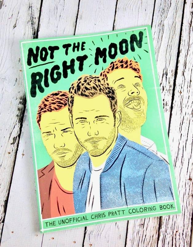 Not The Right Moon Chris Pratt Coloring Book