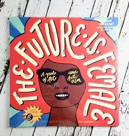 The Future is Female 2019 Wall Calendar