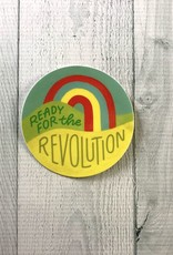 Ready for the Revolution Round Vinyl Sticker