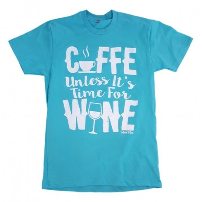 Coffee Unless It's Time For Wine T-Shirt