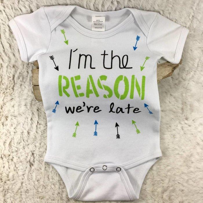 Reason We Are Late Shirt - Size 0-6 mo.