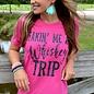 Takin Me A Whiskey Trip - Pink PLUS SIZE
