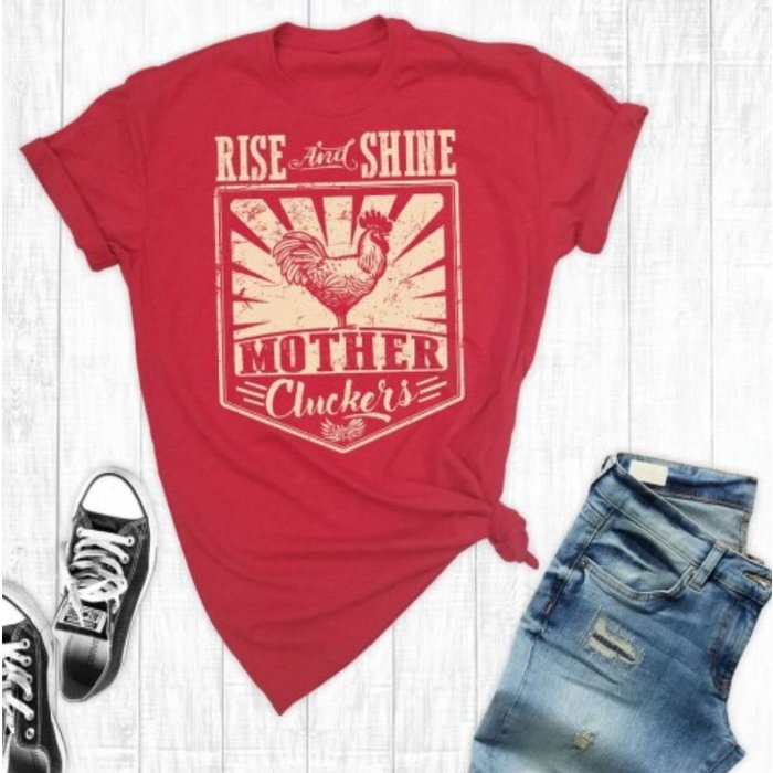 Rise & Shine Mother Cluckers Red Tee