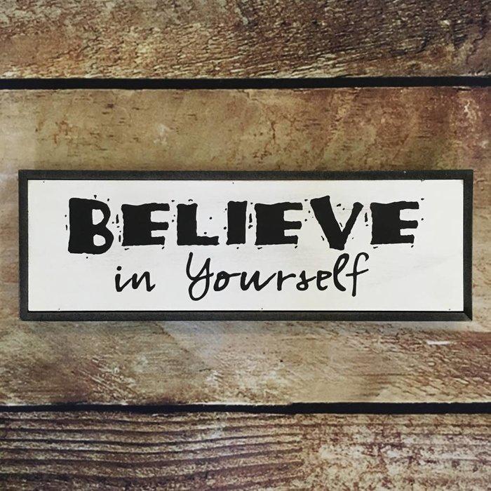 Believe In Yourself Block Sign