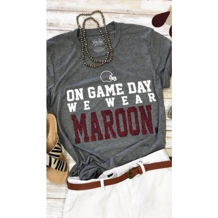 On Game Day We Wear Maroon T-Shirt