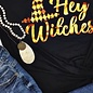 Black Hey Witches T-Shirt