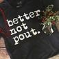 Charcoal Better Not Pout T-Shirt