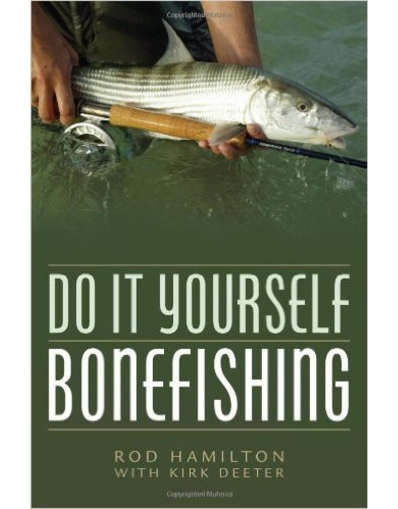 Do It Yourself Bonefishing by Rod Hamilton