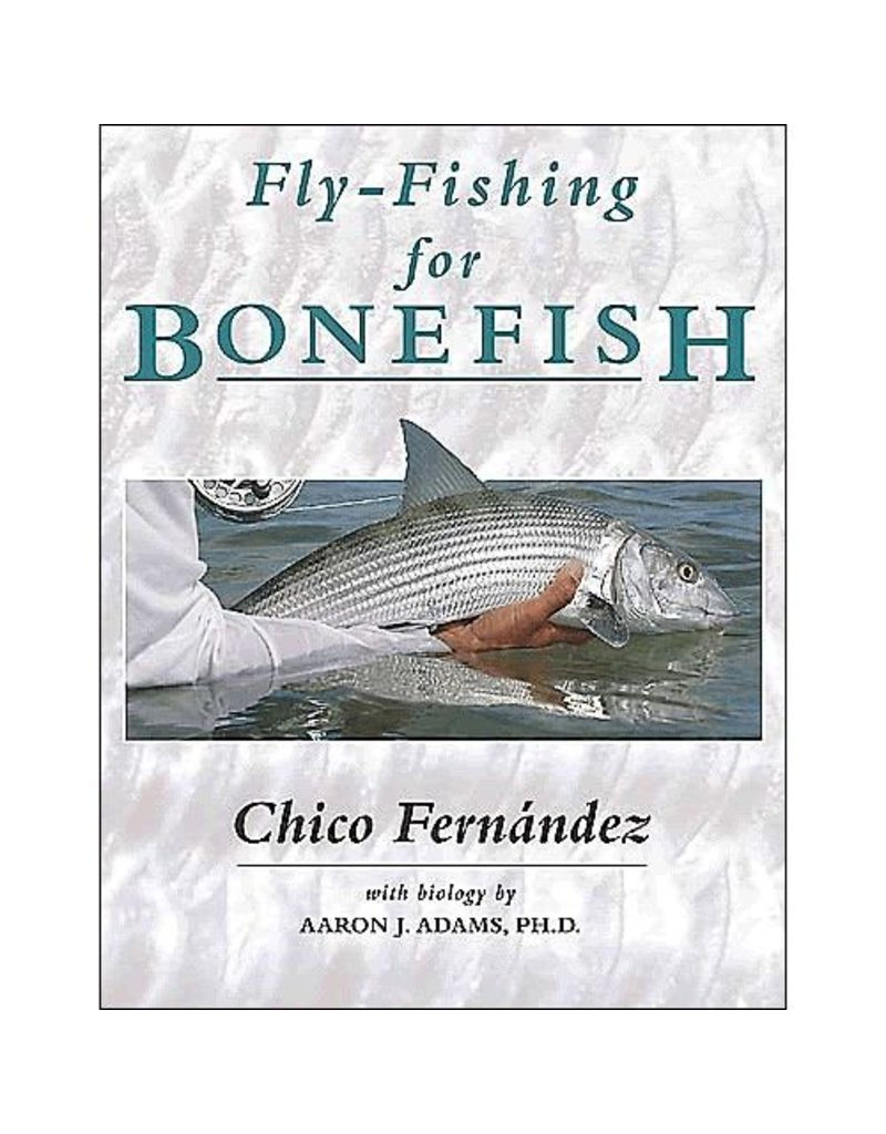 Fly-Fishing For Bonefish by Chico Fernandez