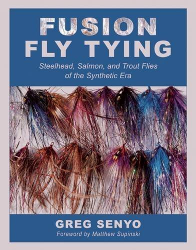 Fusion Fly Tying by Greg Senyo