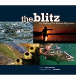 Angler's Book Supply The Blitz: Fly Fishing The Atlantic Migration by Pete McDonald & Tosh Brown