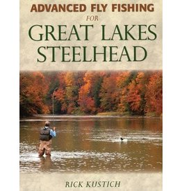 Angler's Book Supply Advanced Fly Fishing For Great Lakes Steelhead by Rick Kustich