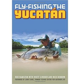 Angler's Book Supply Fly Fishing The Yucatan by Rod Hamilton