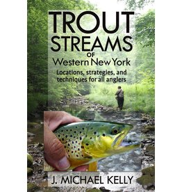 Angler's Book Supply Trout Streams Of Western New York by J. Michael Kelly