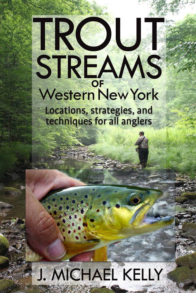 Trout Streams Of Western New York by J. Michael Kelly