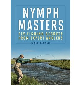 Angler's Book Supply Nymph Masters: Fly Fishing Secrets From Expert Anglers by Jason Randall