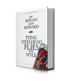 Wild River Press Tying Steelhead Flies with Style by Hogan & Howard