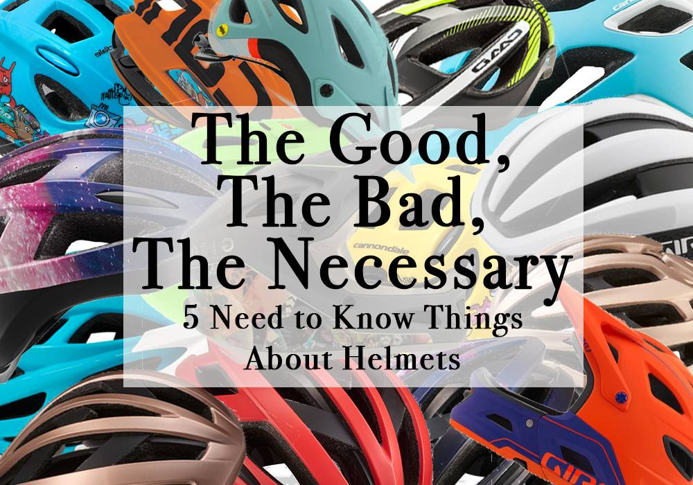 The Good, the Bad, and the Necessary About Helmets