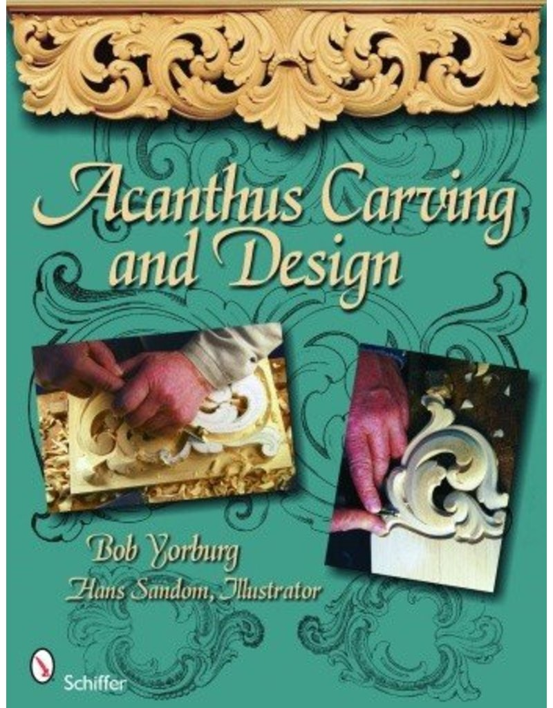Schiffer Publishing Acanthus Carving and Design Yorburg Book