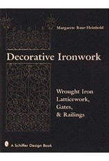 Schiffer Publishing Decorative Ironwork Baur-Heinhold Book