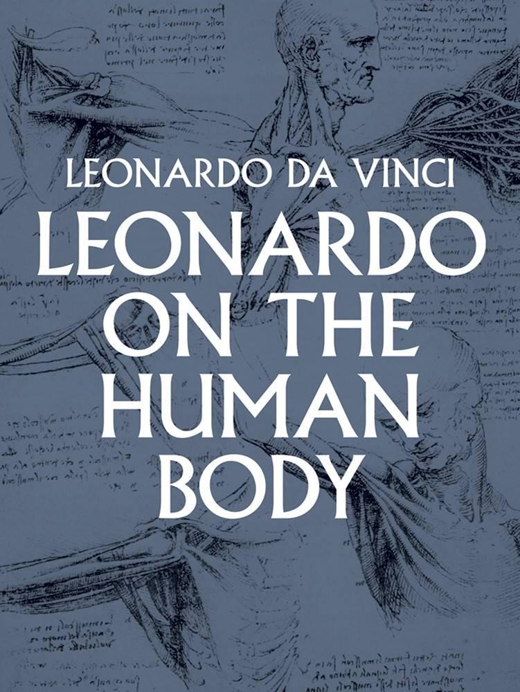Leonardo On The Human Body Book
