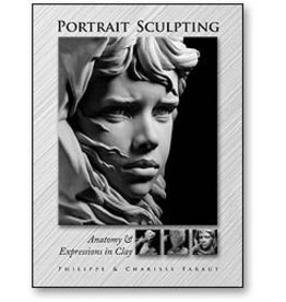 Portrait Sculpting: Anatomy & Expressions in Clay Faraut Book #1