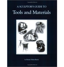 Sculpture House Inc. A Sculptor's Guide To Tools And Materials Book by Bruner Barrie