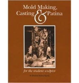 Sculpture House Mold Making, Casting & Patina Book by Bruner F. Barrie
