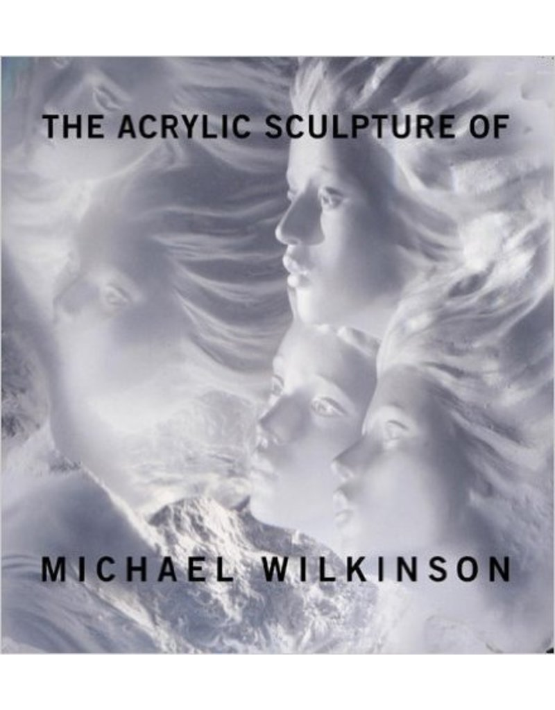 The Acrylic Sculpture of Michael Wilkinson