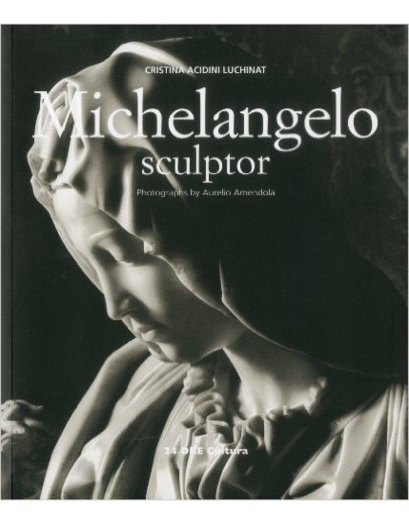 Michelangelo Sculptor by Luchinat