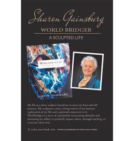 World Bridger : A Sculpted Life - Sharon Gainsburg