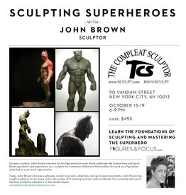 181015 Sculpting Superheroes with John Brown October 15-19 6-9pm